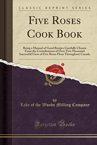 Five Roses Cook Book: Being a Manual: Lake Of The