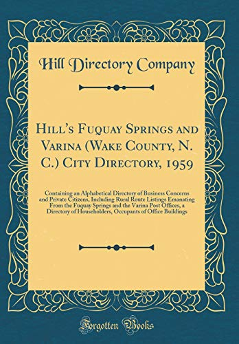 Hill's Fuquay Springs and Varina (Wake County,: Hill Directory Company
