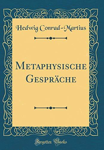 Metaphysische Gespräche (Classic Reprint) - Conrad-Martius, Hedwig