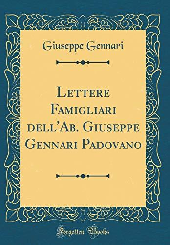 Lettere Famigliari Dell'ab. Giuseppe Gennari Padovano (Classic: Giuseppe Gennari