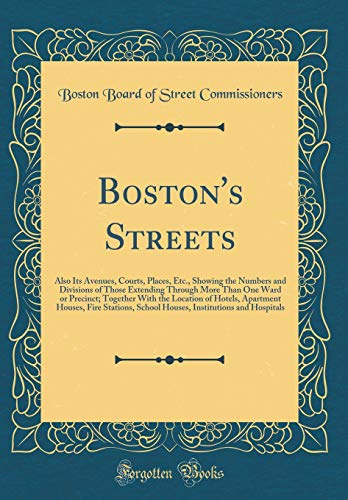 Boston's Streets: Also Its Avenues, Courts, Places,: Boston Board of