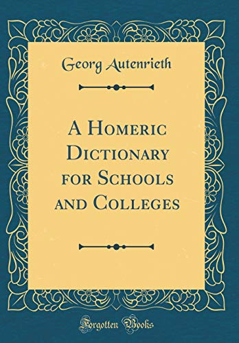 9781396806100: A Homeric Dictionary for Schools and Colleges (Classic Reprint)