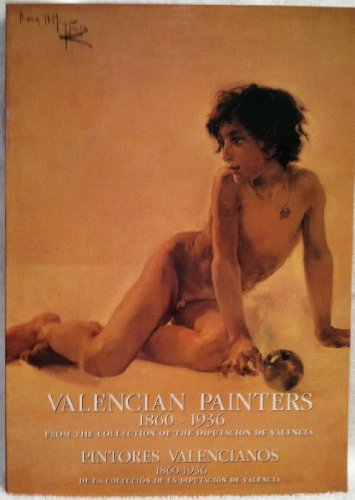 9781399169165: Valencian painters, 1860-1936: From the collection of the Diputacion de Valencia