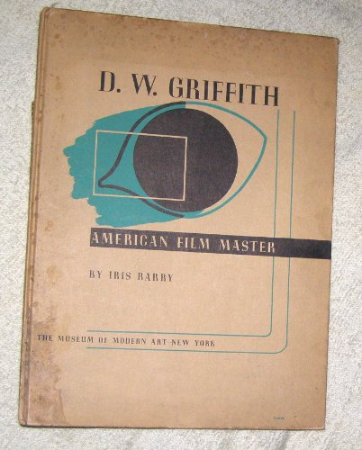 9781399414807: D.W. Griffith,: American film master, (Museum of modern art. Film library series)