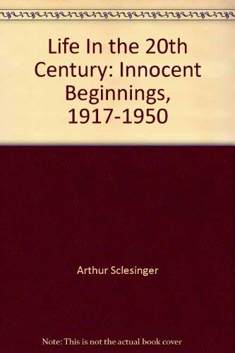 9781399508735: Life In the 20th Century: Innocent Beginnings, 1917-1950
