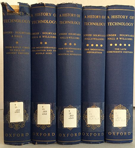 A History of Technology, in Five Volumes: Editor) Charles Singer,