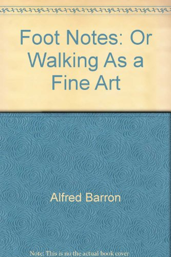 9781399693950: Footnotes; Or, Walking as a Fine Art,