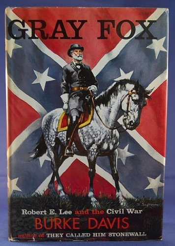 9781399754859: Gray Fox Robert E Lee and The Civil War