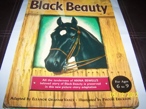 Black Beauty Beloved story of Black Beauty is preserved in this new picture story adaption.: Vance,...