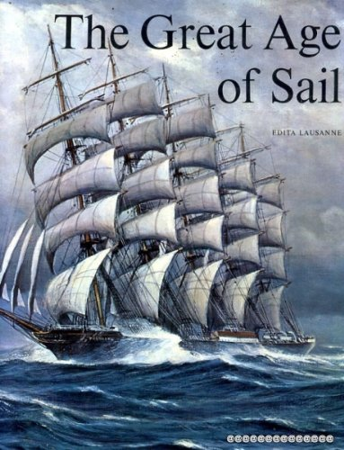 The Great Age of Sail: Bathe, B. W.,