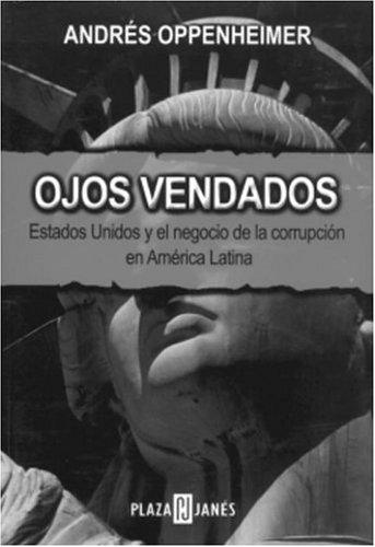 9781400000081: Ojos vendados: Estados Unidos y el negocio de la corrupcion en America Latina (Spanish Edition)