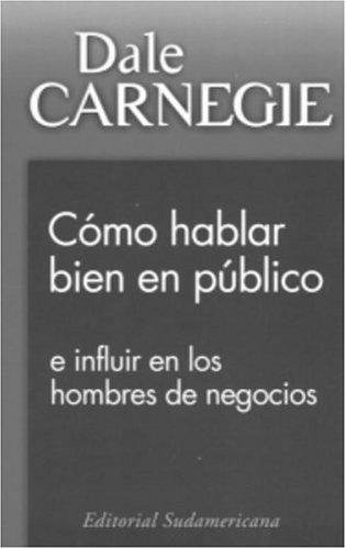 9781400000203: Como hablar bien en publico: e influir en los hombres de negocios (Spanish Edition)