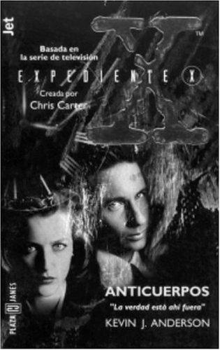 9781400000760: Expedienete X. Anticuerpos (Expediente X / the X-files) (Spanish Edition)