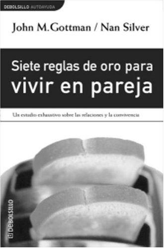 9781400000982: Siete reglas de oro para vivir en pareja (Debolsillo) (Spanish Edition)