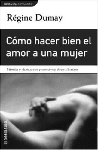 9781400001163: Como hacer bien el amor a una mujer (Debolsillo) (Spanish Edition)