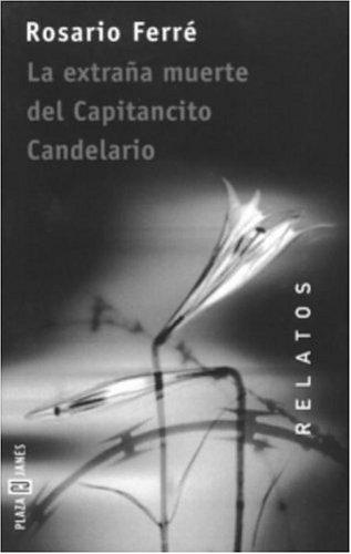 La extrana muerte del Capitancito Candelario (Spanish Edition): Ferre, Rosario
