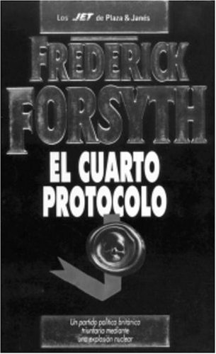 El cuarto protocolo (Los Jet De Plaza: Frederick Forsyth