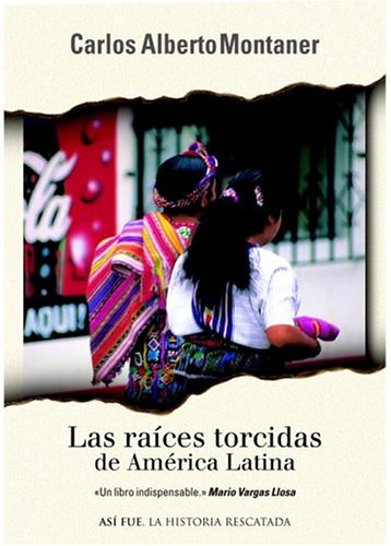 9781400001415: Las Raices Torcidas De America Latina / Twisted Roots (Asi Fue)