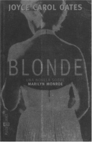 Blonde: Una novela dobre Marilyn Monroe (Spanish Edition) (1400001463) by Joyce Carol Oates