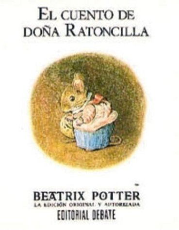 El cuento de Dona Ratoncilla (Spanish Edition) (1400001536) by Beatrix Potter