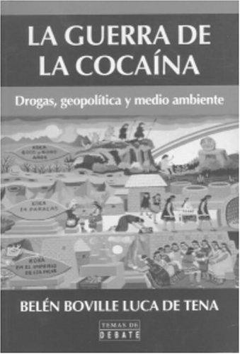 La guerra de la cocaina: Drogas, geopolitica y medio ambiente (Temas de Debate) (Spanish Edition): ...