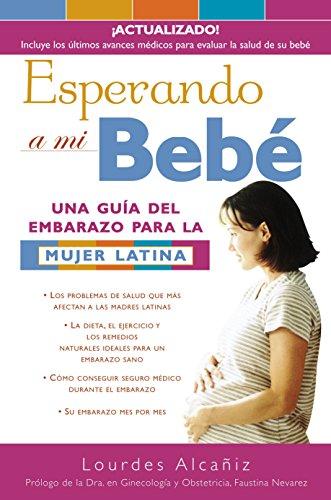 9781400001811: Esperando a mi bebé: Una guía del embarazo para la mujer latina (Spanish Edition)