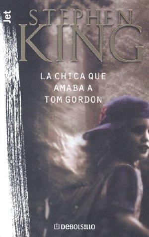 9781400002207: La Chica Que Amaba a Tom Gordon / the Girl Who Loved Tom Gordon (Debolsillo)