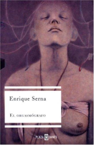 9781400002559: el orgasmografo (Spanish Edition)