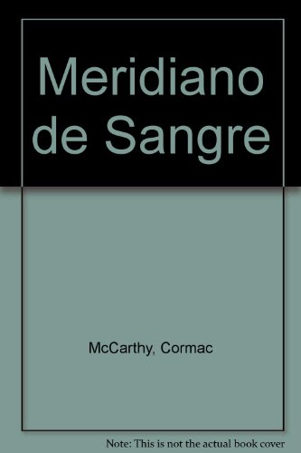 9781400002887: Meridiano de sangre (Spanish Edition)