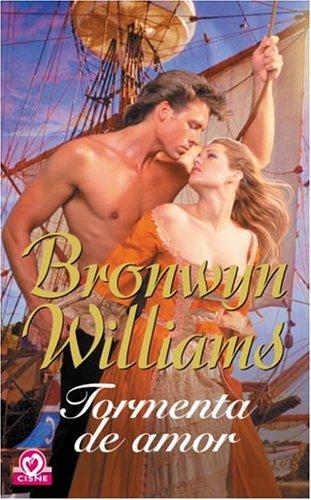 Tormanta de amor (Spanish Edition) (1400002958) by Williams, Bronwyn