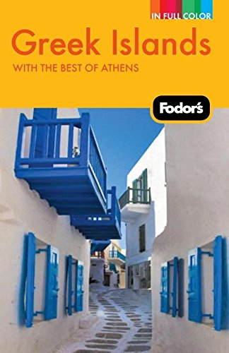 Fodor's Greek Islands, 2nd Edition: With Great Cruises and the Best of Athens (Full-color ...