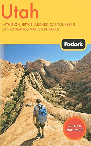 9781400004300: Fodor's Utah, 4th Edition: With Zion, Bryce, Arches, Capitol Reef & Canyonlands National Parks (Travel Guide)