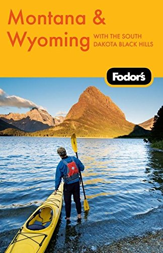 Montana and Wyoming - Fodor's : With: Fodor's Travel Publications,