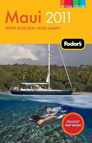 Fodor's Maui 2011: with Moloka'i and Lana'i (Full-color Travel Guide)