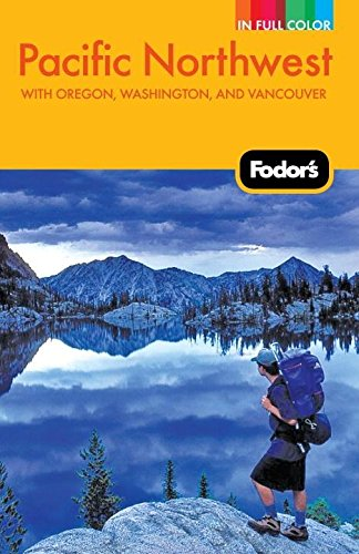 9781400005123: Fodor's Pacific Northwest: with Oregon, Washington, and Vancouver (Full-color Travel Guide)