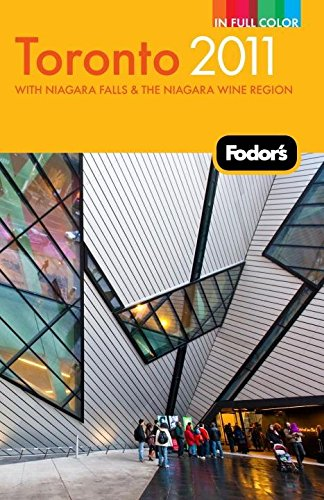 9781400005147: Fodor's Toronto 2011: with Niagara Falls & the Niagara Wine Region (Full-color Travel Guide)