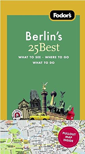 Fodor's Berlin's 25 Best, 7th Edition (Full-color Travel Guide): Fodor's