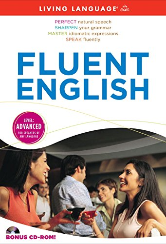 Fluent English [With CDROM and 3 60-Minute: Living Language