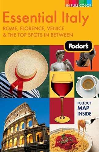 9781400007288: Fodor's Essential Italy, 2nd Edition: Rome, Florence, Venice & the Top Spots In Between (Full-color Travel Guide)