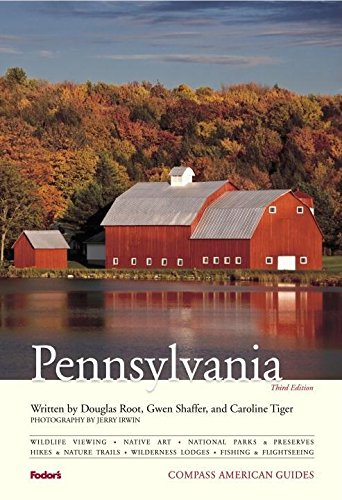 Compass American Guides: Pennsylvania, 3rd Edition (Full-color Travel Guide): Root, Douglas L.