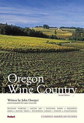 9781400007400: Compass American Guides: Oregon Wine Country, 2nd Edition (Full-color Travel Guide)