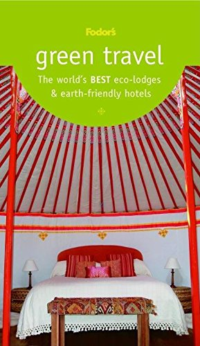 9781400007530: Green Travel: The World's Best Eco-Lodges & Earth-Friendly Hotels (Travel Guide)