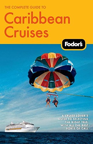 9781400008438: The Complete Guide to Caribbean Cruises, 3rd Edition: A cruise lover's guide to selecting the right trip, with all the best ports of call (Travel Guide)