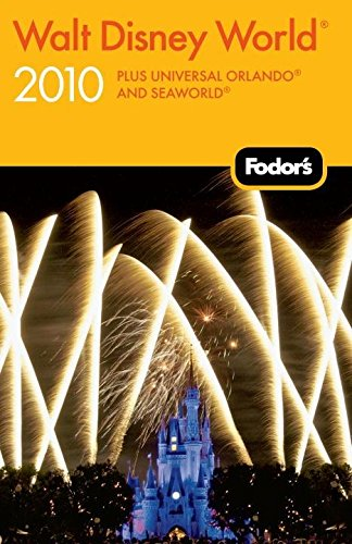 9781400008544: Fodor's Walt Disney World 2010 (Fodor's Walt Disney World with Universal Orlando & Sea World)
