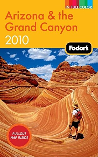 9781400008568: Fodor's Arizona & the Grand Canyon 2010 (Full-color Travel Guide)