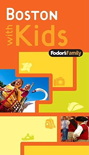 Fodor's Family Boston with Kids, 1st Edition (Travel Guide): Fodor's