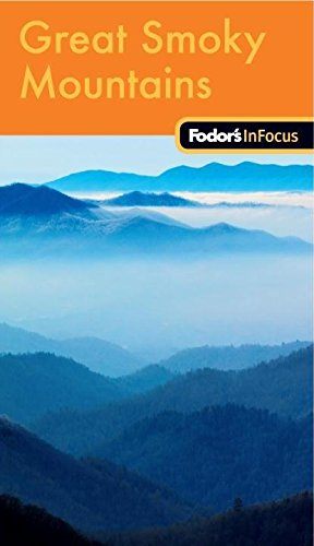 Fodor's In Focus Great Smoky Mountains National Park, 1st Edition (Travel Guide): Fodor's