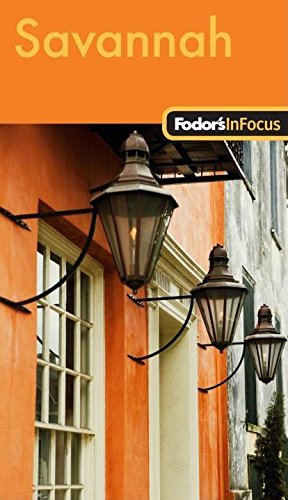 Fodor's In Focus Savannah, 1st Edition: with Hilton Head & The Lowcountry (Travel Guide)