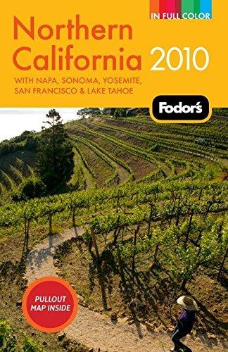 9781400009008: Fodor's Northern California 2010: with Napa, Sonoma, Yosemite, San Francisco & Lake Tahoe (Full-color Travel Guide)