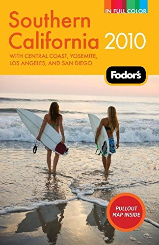 9781400009015: Fodor's Southern California 2010: with Central Coast, Yosemite, Los Angeles, and San Diego (Full-color Travel Guide)